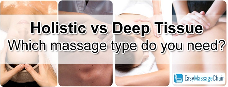 Massage Therapy Matchup: Holistic versus Deep Tissue