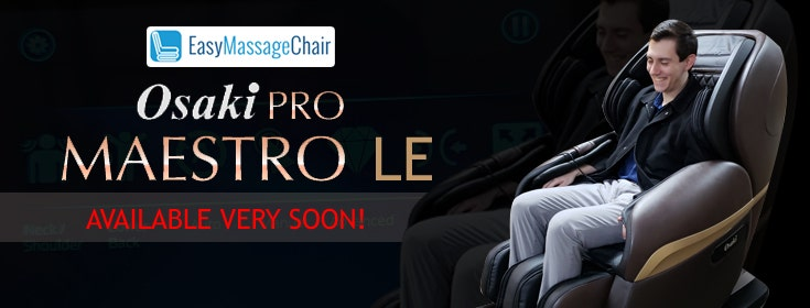 A New and Improved Osaki Maestro LE Massage Chair Available Soon!