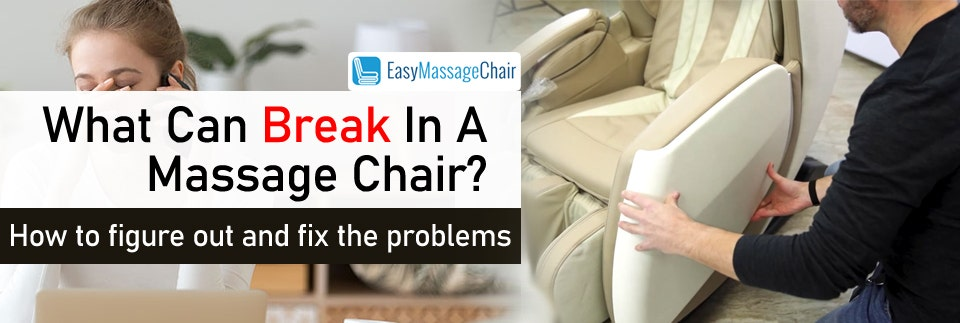 What Can Break In A Massage Chair And How To Deal With It