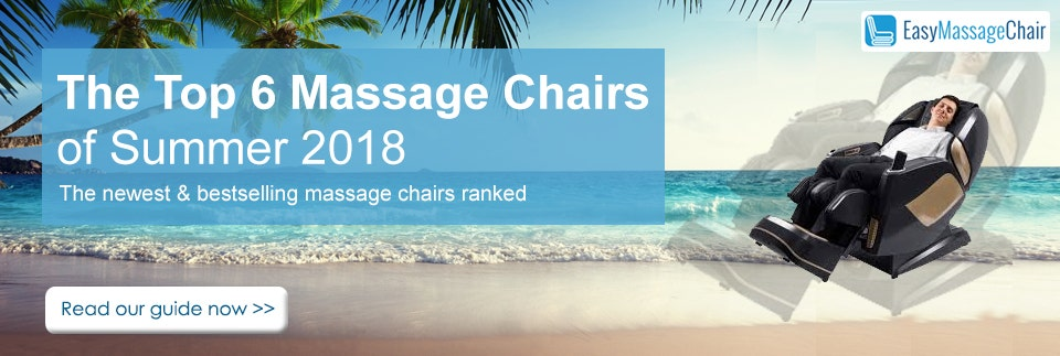 The Top 6 Massage Chairs of Summer 2018